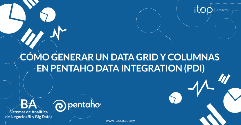 Cómo generar un Data Grid y columnas en Pentaho Data Integration (PDI)