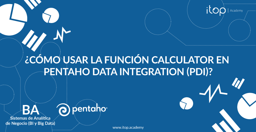 ¿Cómo usar la función Calculator en Pentaho Data Integration (PDI)?