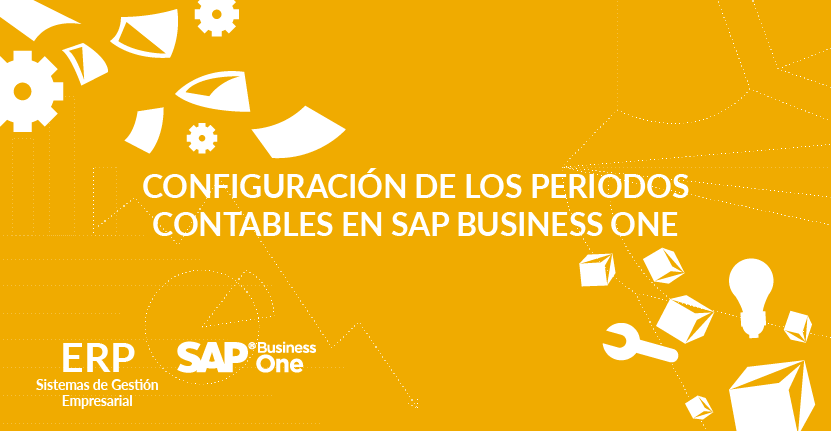 Configuración de los periodos contables en SAP Business One