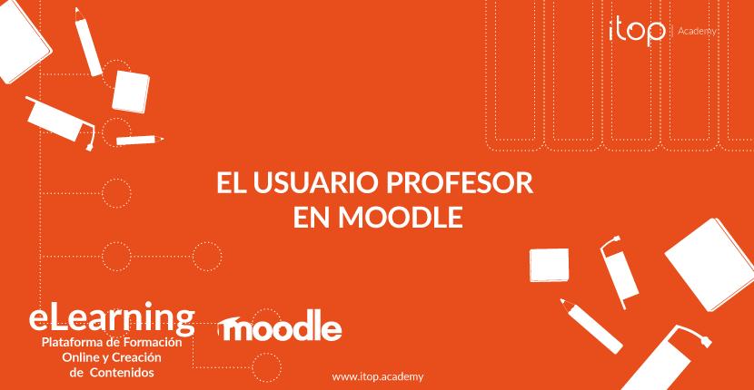 El usuario Profesor en Moodle