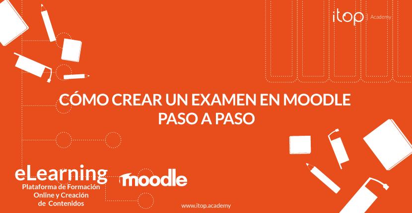 Cómo crear un examen en Moodle paso a paso