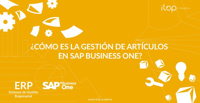 ¿Cómo es la gestión de artículos en SAP Business One?