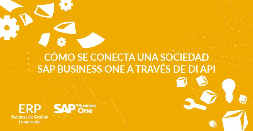 Cómo se conecta una sociedad SAP Business One a través de DI API