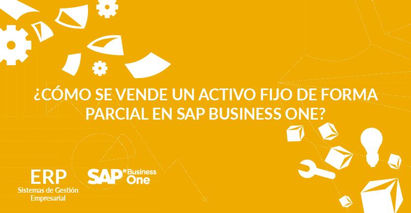 ¿Cómo se vende un activo fijo de forma parcial en SAP Business One?