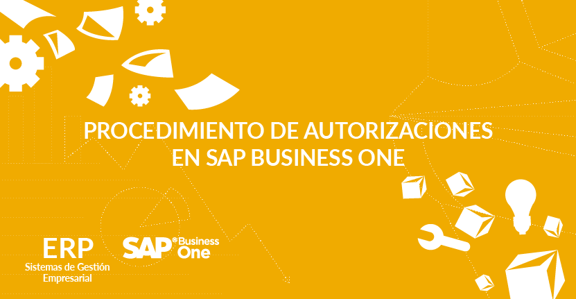 Procedimiento de autorizaciones en SAP Business One