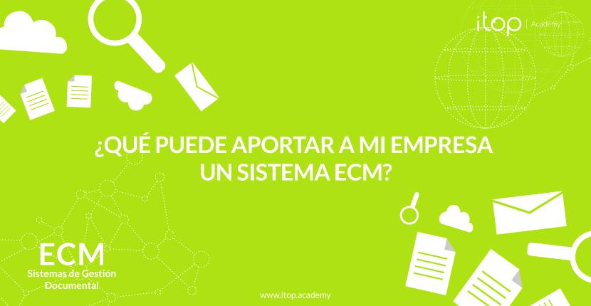 ¿Qué puede aportar a mi empresa un sistema ECM?