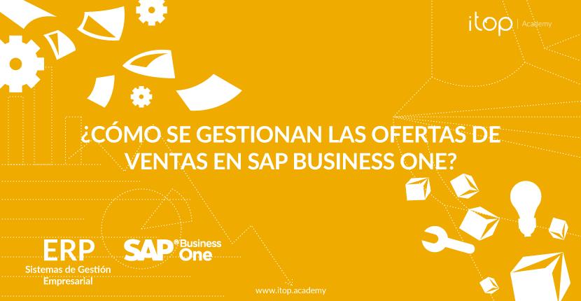 ¿Cómo se gestionan las ofertas de ventas en SAP Business One?